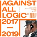 Against All Logic – 2017-2019
