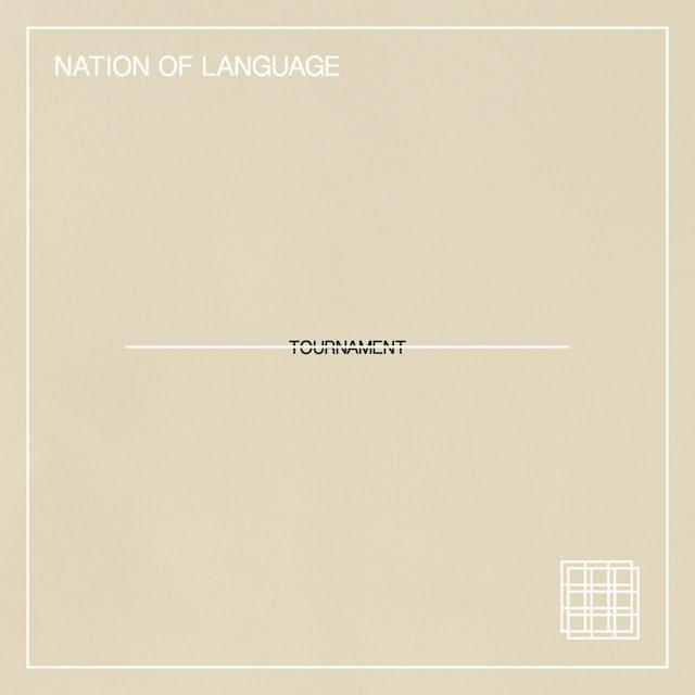 "Nation Of Language - ""Tournament"""