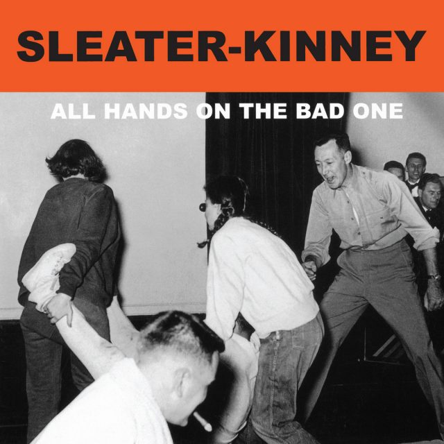 Sleater-Kinney-All-Hands-On-The-Bad-One