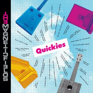 The-Magnetic-Fields-Quickies