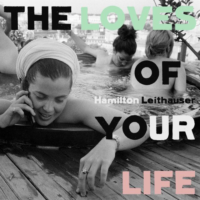 Hamilton-Leithauser-Loves-Of-Your-Life