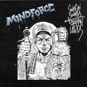 Mindforce-Swingin-Swords-Choppin-Lords