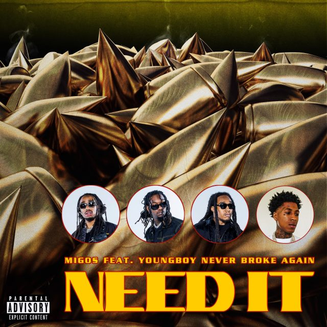 """Migos - """"Need It"""" (Feat. YoungBoy Never Broke Again)"""