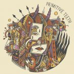Primitive Teeth – Primitive Teeth