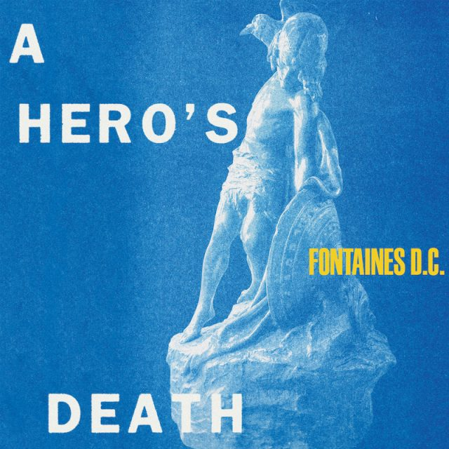 Fontaines DC - A Hero's Death