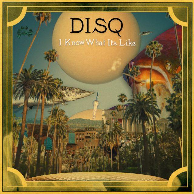 "Disq - ""I Know What It's Like"" (Jeff Tweedy Cover)"
