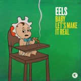 Eels - 'Baby Let's Make It