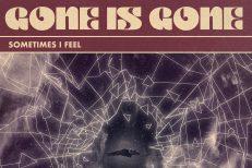 Gone-Is-Gone-Sometimes-I-Feel