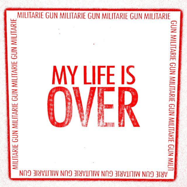 Militarie-Gun-My-Life-Is-Over