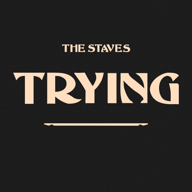 """The Staves - """"Trying"""""""
