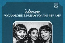 Bedouine, Hurray For The Riff Raff, Waxahatchee
