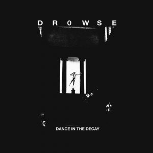 Drowse - Dance In The Decay