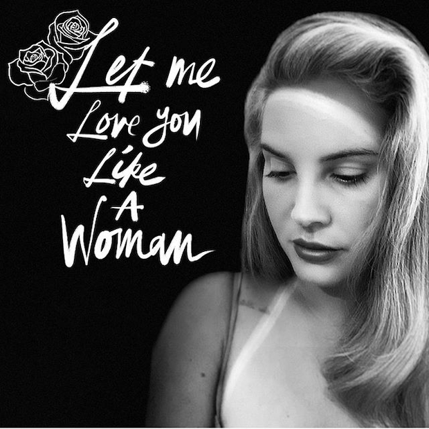 "Lana Del Rey Shares New Song ""Let Me Love You Like A Woman"": Listen -  Stereogum"