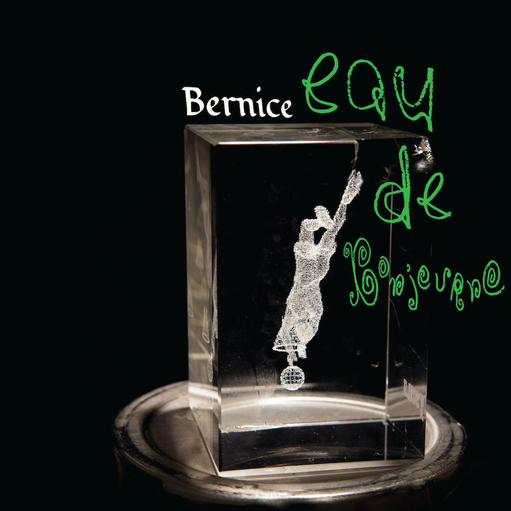 Album Of The Week: Bernice Eau de Bonjourno