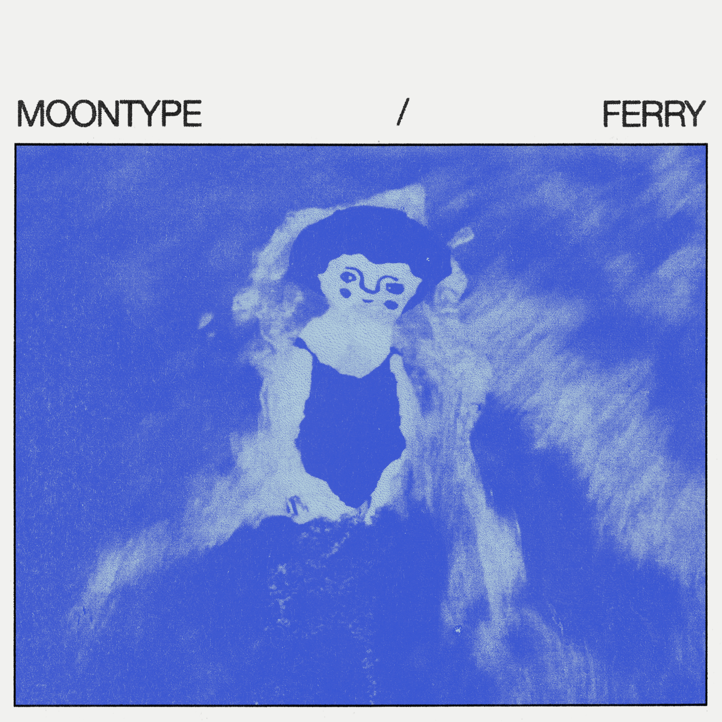 """Moontype – """"Ferry"""""""