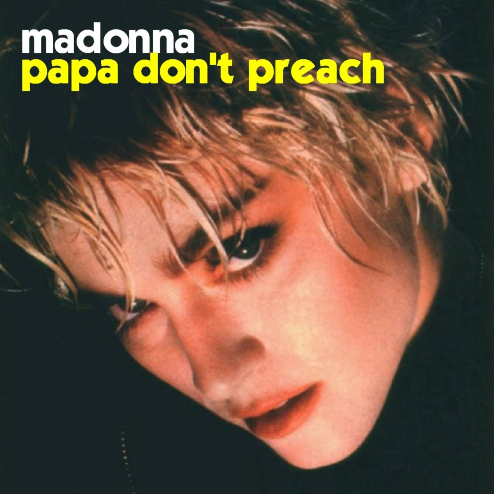"The Number Ones: Madonna's ""Papa Don't Preach"""