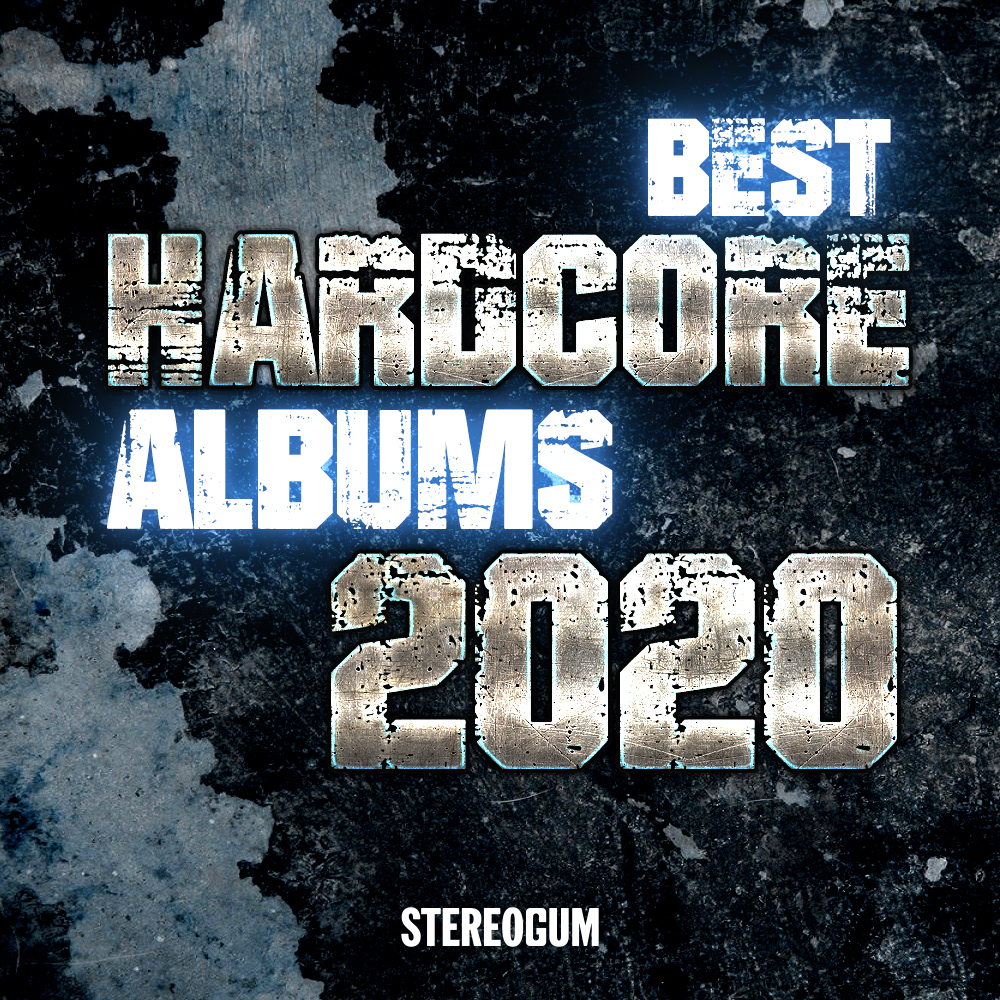 The 10 Best Hardcore Albums Of 2020