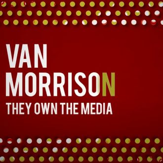 "Van Morrison - ""They Own The Media"""