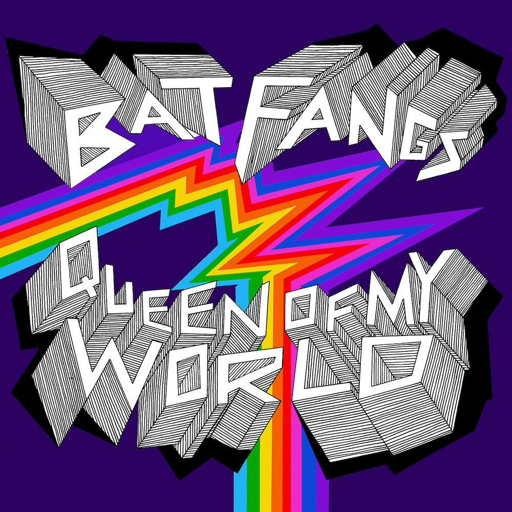 """Bat Fangs – """"Queen Of My World"""""""