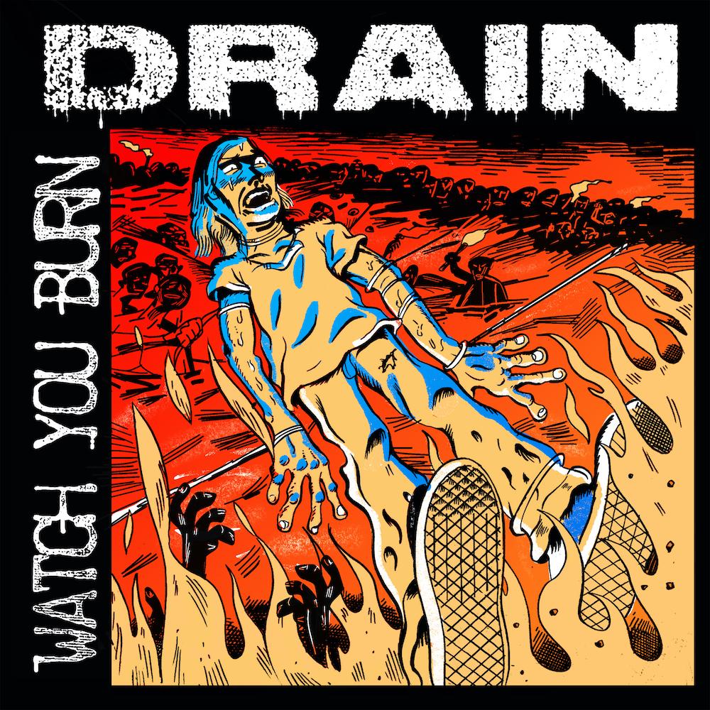 """Drain – """"Watch You Burn"""""""