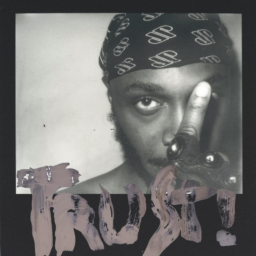 """JPEGMAFIA – """"TRUST!"""""""