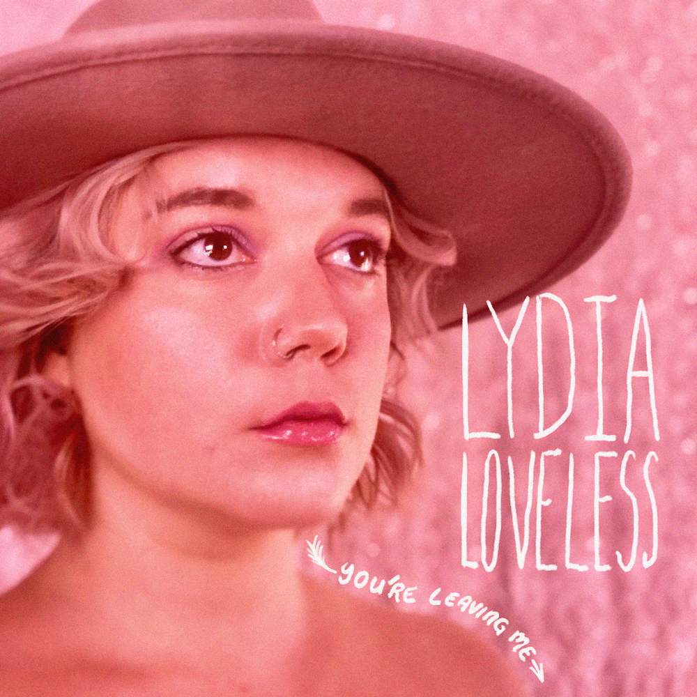 """Lydia Loveless – """"You're Leaving Me"""" & """"Let's Make Out"""""""