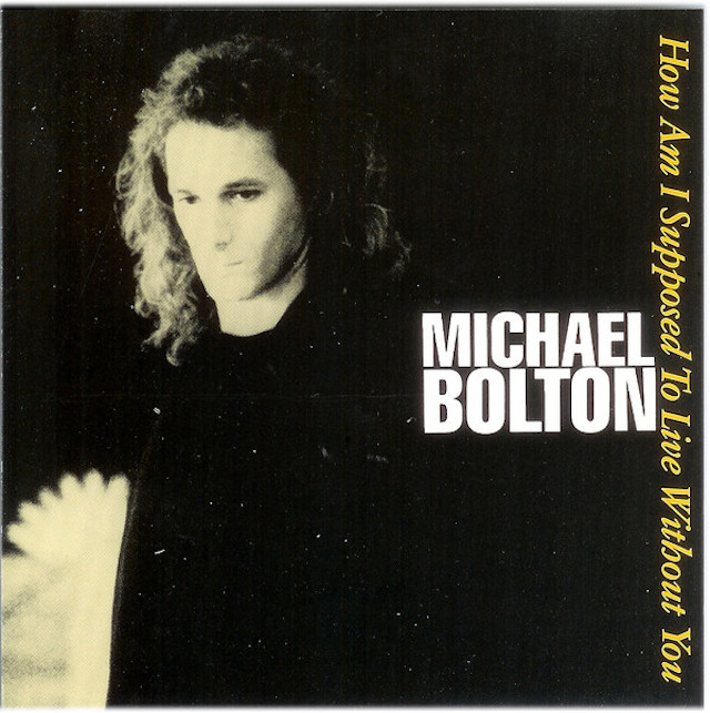 """The Number Ones: Michael Bolton's """"How Am I Supposed To Live Without You"""""""