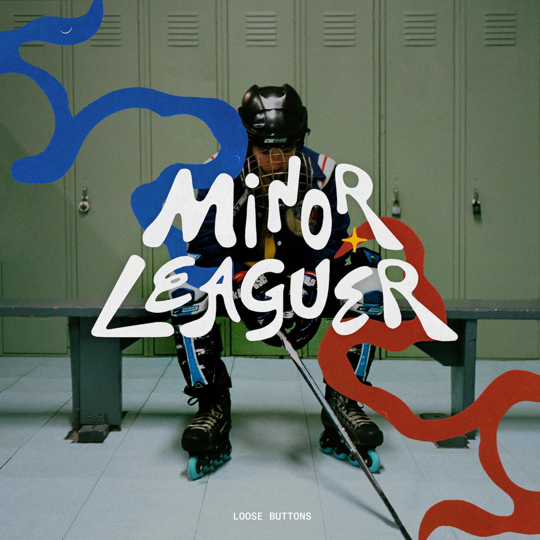 "Loose Buttons – ""Minor Leaguer"""