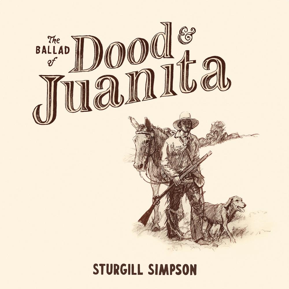 Premature Evaluation: Sturgill Simpson The Ballad Of Dood & Juanita