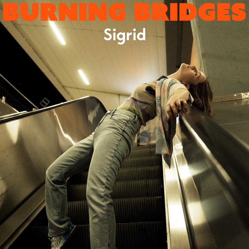 "Sigrid – ""Burning Bridges"""