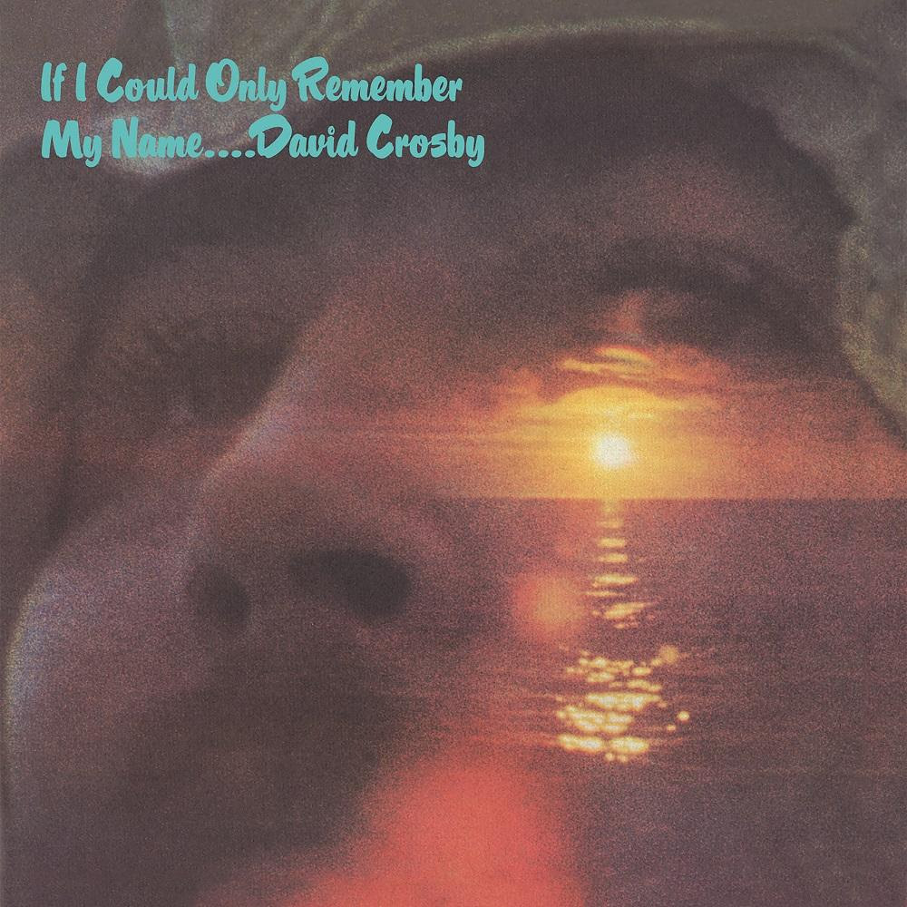 """Hear The Previously Unreleased Demo For David Crosby's """"Laughing"""" From If I Could Only Remember My Name Reissue"""