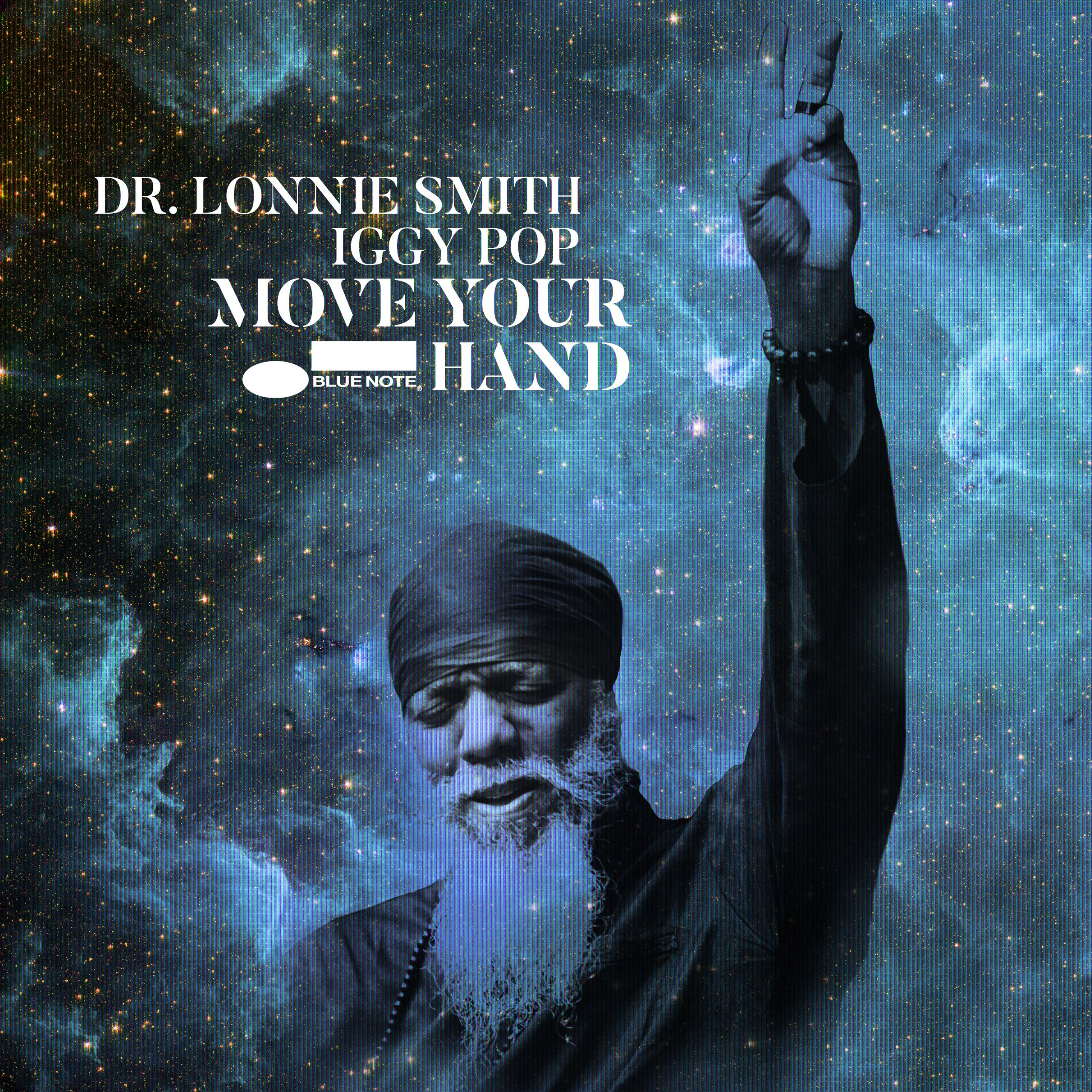 """Dr. Lonnie Smith & Iggy Pop – """"Move Your Hand"""""""