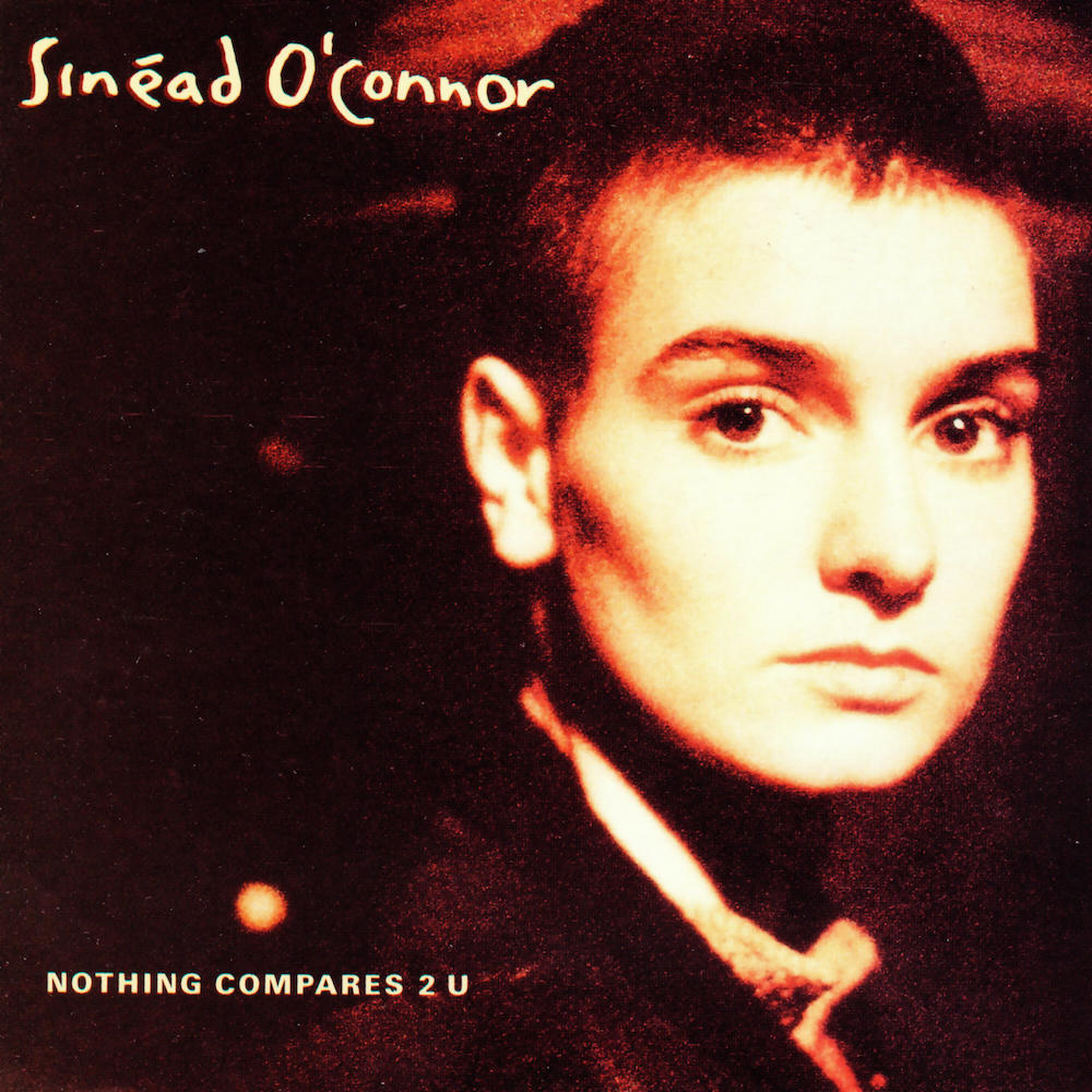 """The Number Ones: Sinéad O'Connor's """"Nothing Compares 2 U"""""""