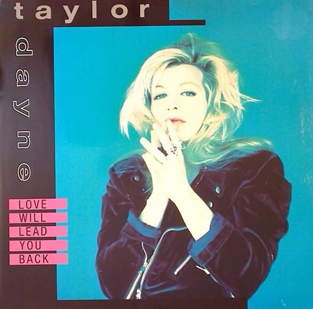 """The Number Ones: Taylor Dayne's """"Love Will Lead You Back"""""""