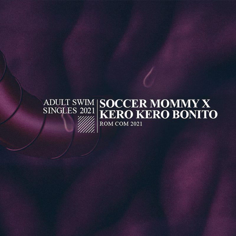 """Soccer Mommy x Kero Kero Bonito – """"rom com 2021"""""""