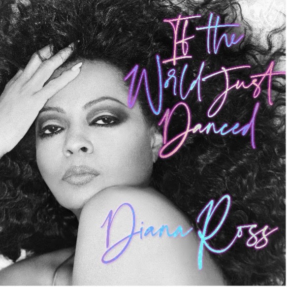 """Diana Ross – """"If The World Just Danced"""""""