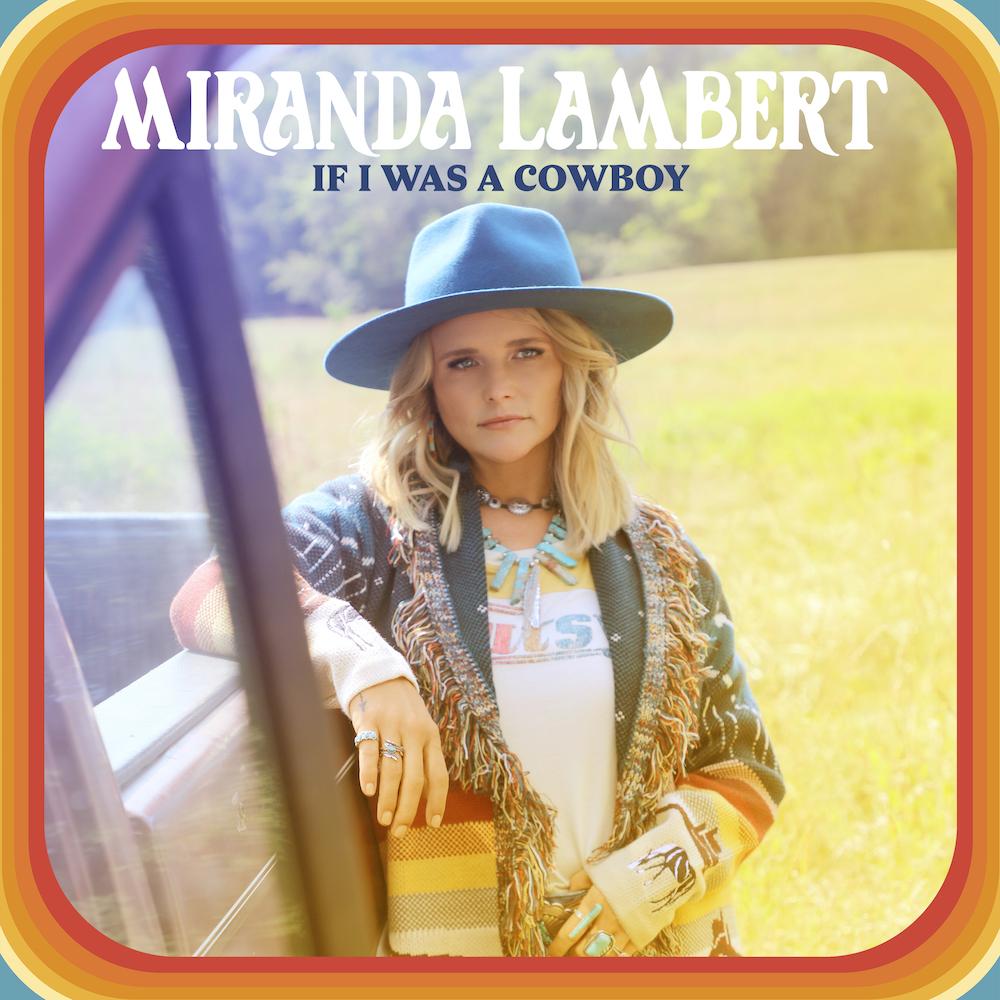 """Miranda Lambert – """"If I Was A Cowboy"""""""