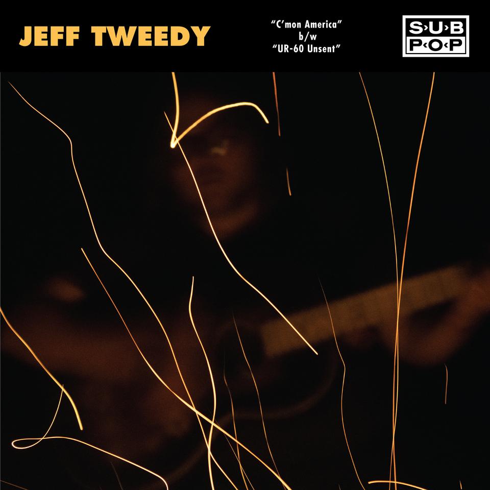 "Jeff Tweedy – ""C'mon America"" & ""UR-60 Unsent"""