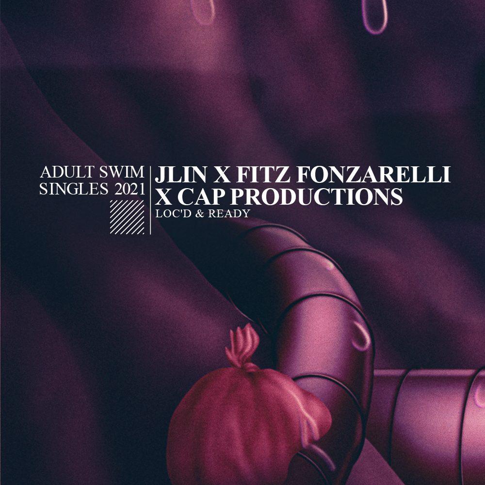 """Jlin, Fitz Fonzarelli, & Cap Productions – """"Loc'd & Ready"""""""
